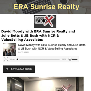 David Moody with ERA Sunrise Realty and Julie Betts & JB Bush with NCR & ValueSelling Associates