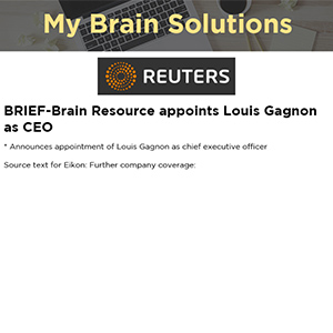 BRIEF-Brain Resource appoints Louis Gagnon as CEO