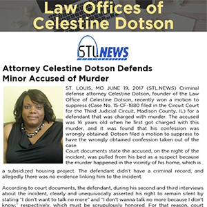 Attorney Celestine Dotson Defends Minor Accused of Murder